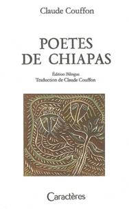 Claude Couffon - Poètes mexicains de Chiapas.