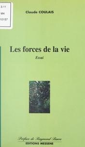 Claude Coulais et Raymond Barre - Les Forces de la vie - Essai.