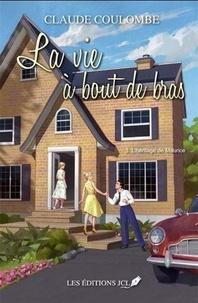 Claude Coulombe - La vie à bout de bras Tome 3 : L'héritage de Simone.