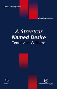Claude Coulon - A Streetcar Named Desire Tennessee Williams.