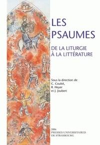 Claude Coulot et René Heyer - Les psaumes - De la liturgie à la littérature.