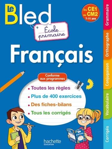Le Bled Français Ecole primaire. Du CE1 au CM2 7-11 ans