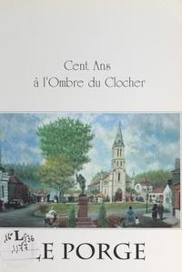 Claude Courau et Louis Anceau - Cent ans à l'ombre du clocher.