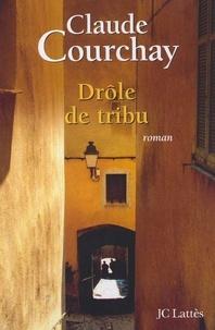 Claude Courchay - Drole de tribu.
