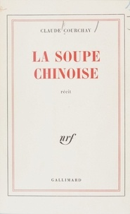 Claude Courchay - La soupe chinoise.