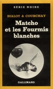 Claude Courchay et Joseph Bialot - Matcho et les fourmis blanches.