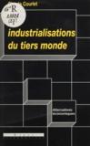 Claude Courlet - Les industrialisations du Tiers monde.