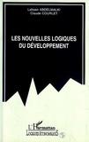 Claude Courlet et Lahsen Abdelmalki - Les nouvelles logiques du développement - Globalisation versus localisation.