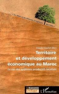 Claude Courlet - Territoire et développement économique au Maroc - Le cas des systèmes productifs localisés.