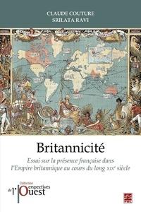 Claude Couture - Britannicité. Essai sur la présence française dans l'Empire britannique au XIXe siècle.