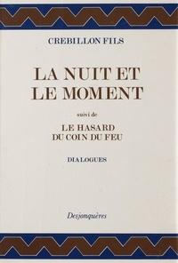 Claude Crébillon - La Nuit et le moment. (suivi de) le Hasard du coin du feu.