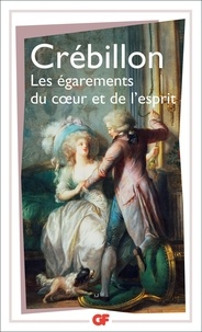 Claude Crébillon - Les Egarements du coeur et de l'esprit.