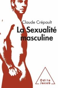 Claude Crépault - La sexualité masculine.