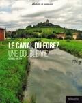 Claude Crétin - Le canal du Forez.