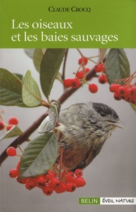 Claude Crocq - Les oiseaux et les baies sauvages.