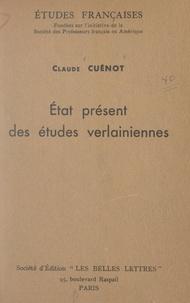 Claude Cuénot - État présent des études verlainiennes.