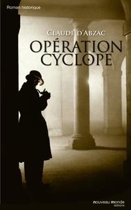 Claude d' Abzac - Opération cyclope.