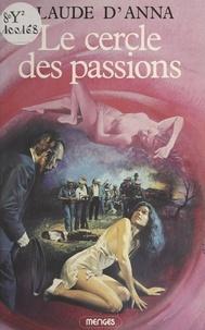 Claude d' Anna et Laure Bonin - Le cercle des passions.