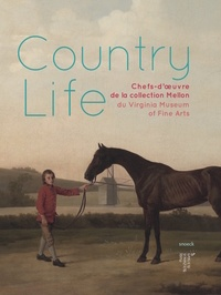 Claude d' Anthenaise et Karen Chastagnol - Country Life - Chefs-d'oeuvre de la collection Mellon du Virginia Museum of Fine Arts.