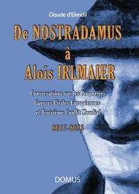 Claude d' Elendil - De Nostradamus à Alois Irlmaier.