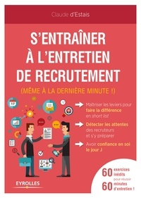 Claude d' Estais - S'entrainer à l'entretien de recrutement - (Même à la dernière minute !).