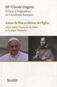 Claude Dagens - Amour de Dieu et réforme de l'Eglise - Selon saint François de Sales et le pape François.