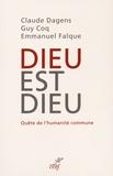 Claude Dagens et Guy Coq - Dieu est Dieu - Quête de l'humanité commune.