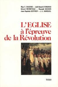 Claude Dagens et Joël-Benoît d' Onorio - L'Eglise à l'épreuve de la Révolution.