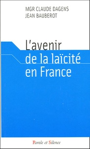 Claude Dagens et Jean Baubérot - La laïcité en France.