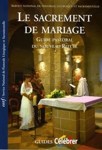 Le sacrement de mariage- Guide pastoral du nouveau Rituel - Claude Dagens |