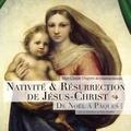 Claude Dagens - Nativité & Résurrection de Jésus-Christ - De Noël à Pâques.