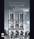 Claude Dagens - Notre-Dame et ses soeurs - Les 103 cathédrales de France.
