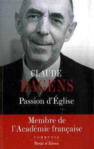 Claude Dagens - Passion d'Eglise.