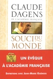 Claude Dagens - Souci du monde et appels de Dieu.