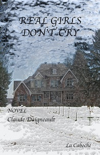 Claude Daigneault et Mathieu Daigneault - Real Girls, Don't Cry.