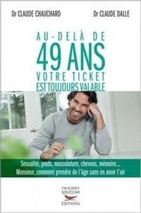 Claude Dalle et Claude Chauchard - Au-delà de 49 ans votre ticket est toujours valable.