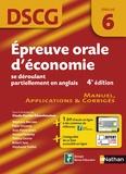 Claude-Danièle Echaudemaison - Epreuve orale d'économie se déroulant partiellement en anglais DSCG 6 - Manuel, applications & corrigés.