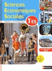 Claude-Danièle Echaudemaison et Monique Abellard - Sciences Economiques Sociales 1e ES.