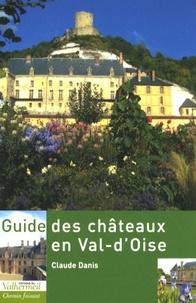 Claude Danis - Guide des châteaux en Val-d'Oise.