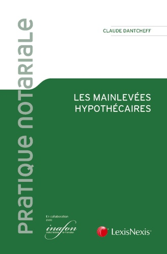 Claude Dantcheff - Les mainlevées hypothécaires.