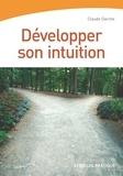 Claude Darche - Développer son intuition.