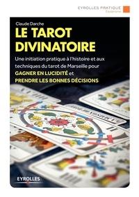 Claude Darche - Le tarot divinatoire - Jeu de cartes offert.