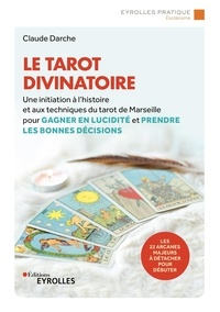 Claude Darche - Le tarot divinatoire - Avec les 22 arcanes majeurs à détacher pour débuter.