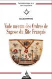 Claude Darche - Vade-mecum des ordres de sagesse du rite français.