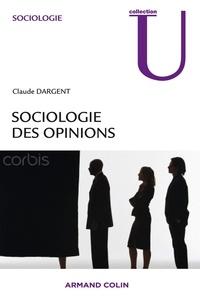 Claude Dargent - Sociologie des opinions.