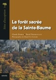 Claude Darras et David Tresmontant - La forêt sacrée de la Sainte-Baume.