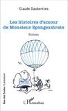 Claude Daubercies - Les histoires d'amour de Monsieur Spongexstrate.