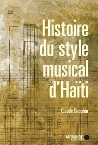 Claude Dauphin - Histoire du style musical d'Haïti.