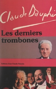 Claude Dauphin et Jean-Pierre Aumont - Les derniers trombones.