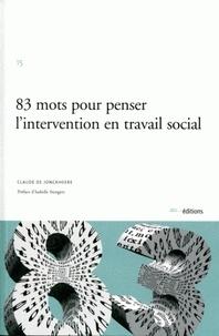 Claude de Jonckheere - 83 mots pour penser l'intervention en travail social.